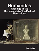 Humanitas: Readings In the Development of the Medical Humanities (English Edition)