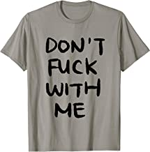 Don't Fuck With Me I Will Cry (Front & Back) T-Shirt
