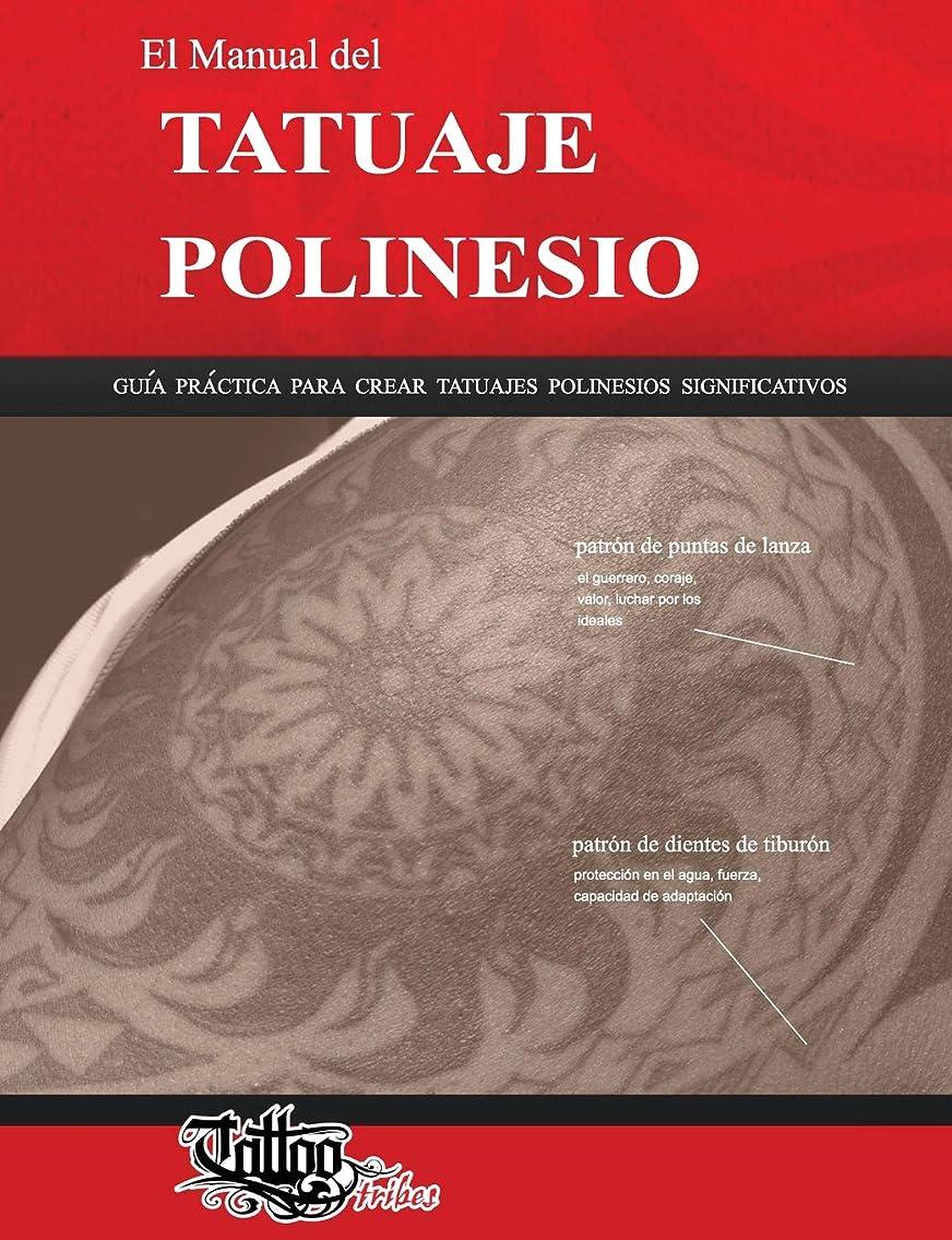 El Manual del TATUAJE POLINESIO: Guía práctica para crear tatuajes polinesios significativos (Polynesian Tattoos) (Spanish Edition)