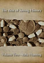 The Best of Saving History: Volume Two - Relic Hunting