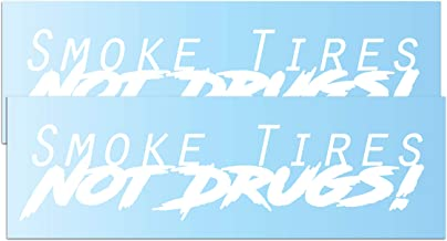 x2 Smoke Tires Not Drugs Sticker Decals [ Gloss White - 8