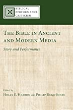 The Bible in Ancient and Modern Media: Story and Performance (Biblical Performance Criticism  Book 1)