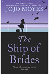 The Ship of Brides: 'Brimming over with friendship, sadness, humour and romance, as well as several unexpected plot twists' - Daily Mail Kindle Edition