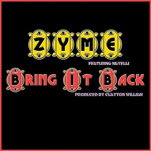 zyme bring it back ft nayelli