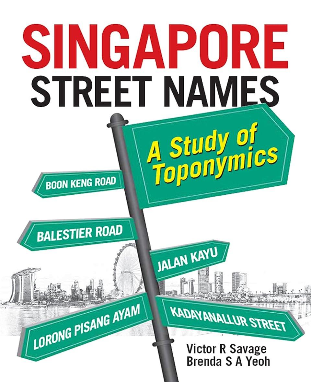 見分ける案件ペストSingapore Street Names: A Study of Toponymics (English Edition)