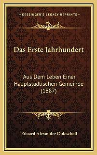 Das Erste Jahrhundert: Aus Dem Leben Einer Hauptstadtischen Gemeinde (1887)
