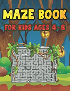 Maze Book For Kids Ages 4-8: Funny First Mazes for Kids 4-6, 6-8 year olds Maze book for Children Games Problem-Solving Cu...