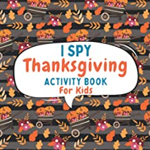 I Spy Thanksgiving Activity Book For Kids: Happy Event Holiday Beautiful Gift Workbook