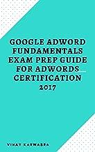 Google Adword Fundamentals Exam Prep Guide for Adwords Certification 2017