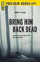 Bring Him Back Dead (Prologue Crime)