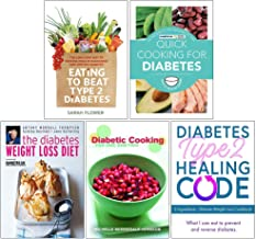 Eating to Beat Type 2 Diabetes, Quick Cooking For Diabetes, The Diabetes Weight Loss Diet, Diabetic Cooking For One And Two, Diabetes Type 2 Healing Code 5 Books Collection Set