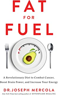 Fat for Fuel: A Revolutionary Diet to Combat Cancer, Boost Brain Power, and Increase Your Energy (English Edition)