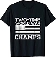 Two Time World War Champs - 4th of July T-Shirt