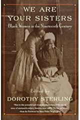 We Are Your Sisters – Black Women in the 19th Century (Reissue) (Paper): Black Women in the Nineteenth Century Paperback