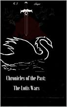 Chronicles of the Past:: The Lotis Wars