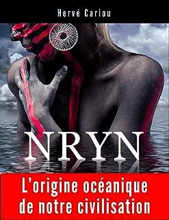 NRYN : L'origine océanique de notre civilisation (French Edition)