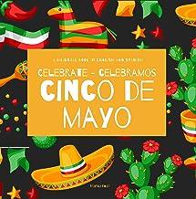 Celebrate Cinco de Mayo - Celebramos Cinco de Mayo: A Bilingual Book for Kids in English and Spanish