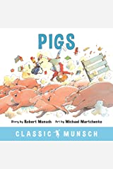 Pigs (Classic Munsch) Kindle Edition
