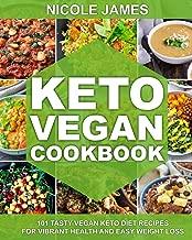 Keto Vegan Cookbook: 101 Tasty Vegan Keto Diet Recipes For Vibrant Health And Easy Weight Loss