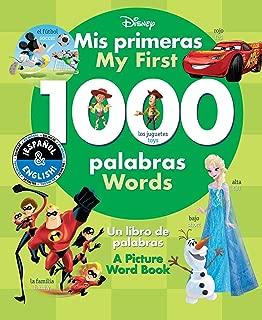 My First 1000 Words / Mis primeras 1000 palabras (English-Spanish) (Disney): A Picture Word Book / Un libro de palabras (22) (Disney Bilingual)