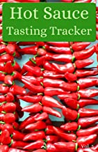 Hot Sauce Tasting Tracker Vol. 5: A comprehensive log book for your tasting adventure