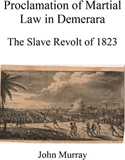 Proclamation of Martial Law in Demerara: The Slave Revolt of 1823