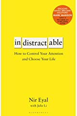 Indistractable How to Control Your Attention and Choose Your Life Paperback