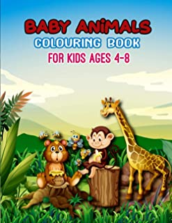 Baby Animal Coloring Book: Animals Coloring Book For Kids Ages 4-8 Features 30 Adorable Animals To Color In & Draw | Adora...