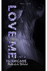 Love Me Like A Hurricane: Nichts als die Wahrheit Kindle Ausgabe