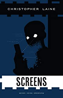 Screens (Seven Coins Drowning Book 4)