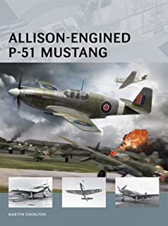 Allison-Engined P-51 Mustang (Air Vanguard Book 1)