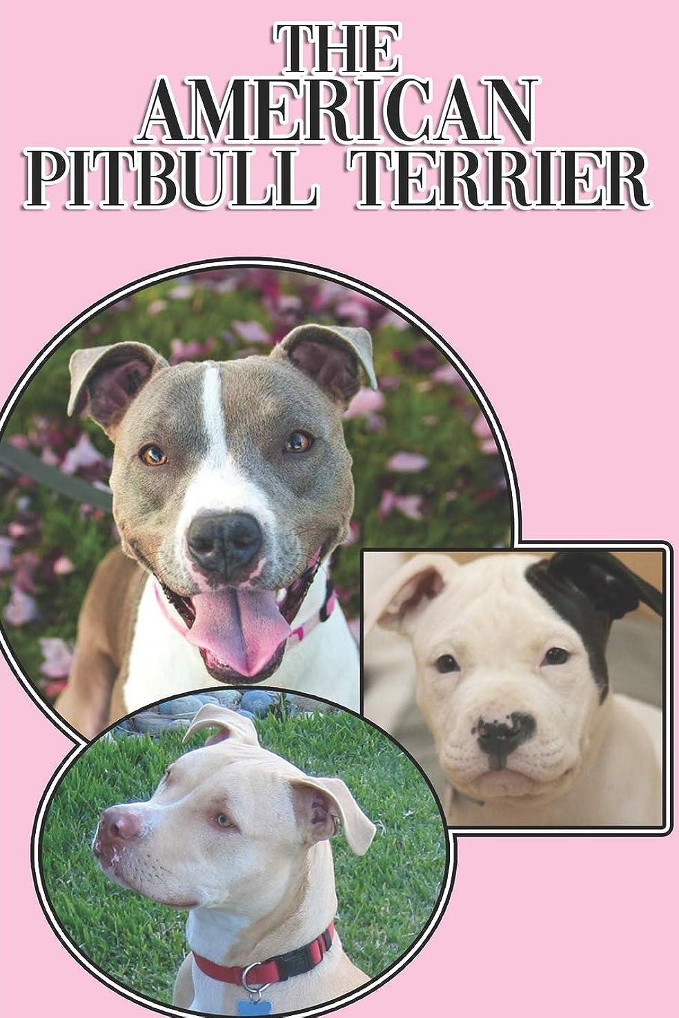 息子土器上にThe American Pitbull Terrier: A Complete and Comprehensive Beginners Guide to: Buying, Owning, Health, Grooming, Training, Obedience, Understanding and Caring for Your American Pitbull Terrier