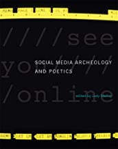 Social Media Archeology and Poetics (Leonardo)
