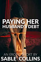 Paying Her Husband's Debt : (DubCon, Hotwife, Multiple, FMMM)