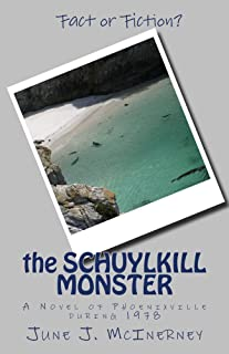 the Schuylkill Monster: A Novel of Phoenixville in 1978