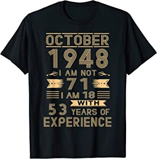 October 1948 I Am Not 71 I'm 18 With 53 Years Of Experience T-Shirt