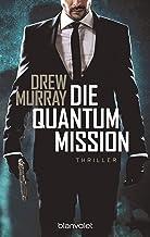 Die Quantum-Mission: Thriller (German Edition)
