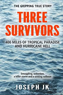 Three Survivors: 400 miles of tropical paradise and hurricane hell