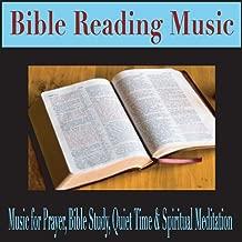 Bible Reading Music: Music for Prayer, Bible Study, Quiet Time & Spiritual Meditation