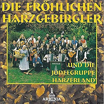 Die fröhlichen Harzgebirgler & die Jodelgruppe Harzerland