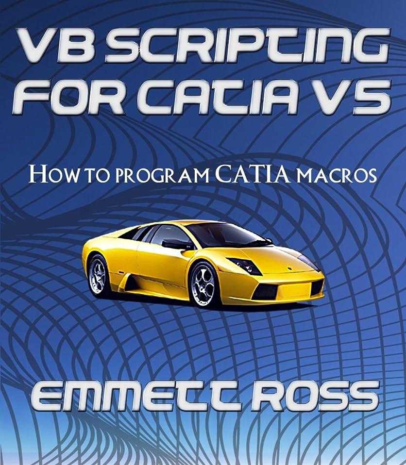ピア起きる定期的にVB Scripting for CATIA V5: How to program CATIA macros (English Edition)
