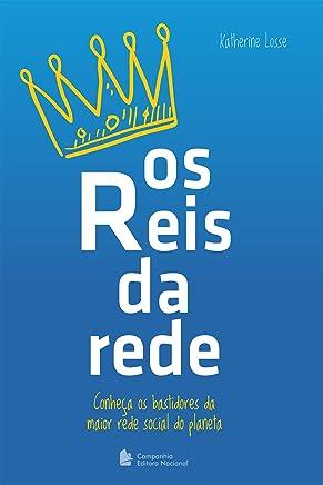 Os reis da rede: Conheça os bastidores da maior rede social do planeta (Portuguese Edition)