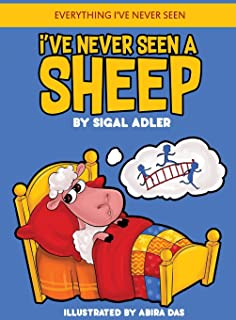 I've Never Seen A Sheep: Children's books To Help Kids Sleep with a Smile