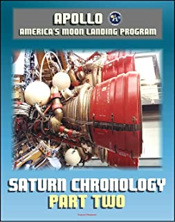 Saturn Illustrated Chronology - History of the Development Program of the Saturn Launch Vehicle and the Saturn V Apollo Moon Rocket by the Marshall Space Flight Center: Part 2 - 1966 through 1968