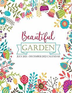 Beautiful Garden July 2021 - December 2022 Calendar: Large 18 Month Planner, Organizer, Goal Tracker Pad With Flower Desig...