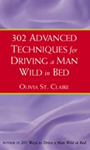 302 Advanced Techniques for Driving a Man Wild in Bed