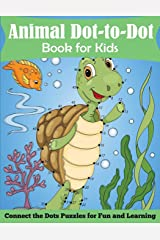 Animal Dot-to-Dot Book for Kids: Connect the Dots Puzzles for Fun and Learning: Connect the Dots Puzzles for Fun and Learnig Paperback