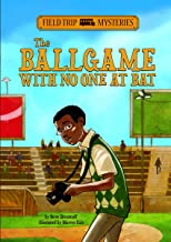 The Ballgame with No One at Bat (Field Trip Mysteries)