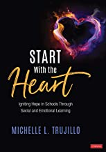 Start With the Heart: Igniting Hope in Schools Through Social and Emotional Learning