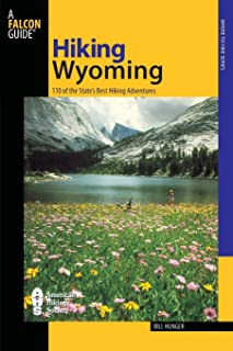 Hiking Wyoming: 110 Of The State's Best Hiking Adventures, Second Edition (State Hiking Guides Series)